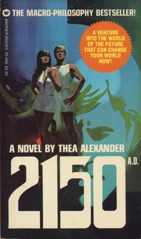 2150 A.D. by Thea Alexander, Warner 1976 paperback, Cover art by Lou Feck